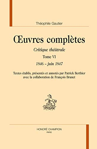 9782745329875: Oeuvres Completes. Critique Theatrale. T6 (1846- Juin 1847)