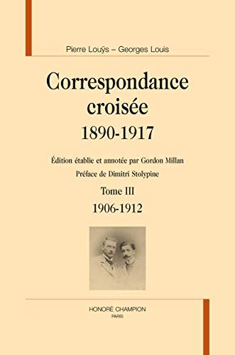 9782745330291: Correspondance crois�e. 1890-1917. Tome III : 1906-1912.