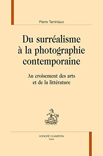 9782745330468: Du surréalisme à la photographie contemporaine : Au croisement des arts et de la littérature