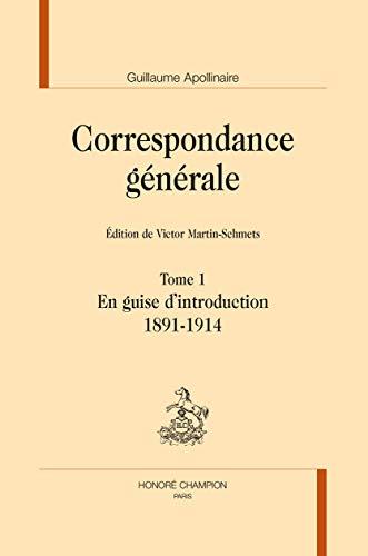 CORRESPONDANCE GENERALE 5 VOLUMES: APPOLINAIRE GUILLAUM