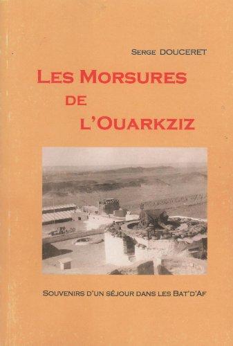 9782745419897: Les morsures de l'Ouarkziz, Souvenirs d'un séjour dans les Bat'D'Af