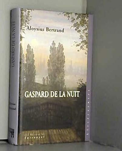9782745601209: GASPARD DE LA NUIT. : Fantaisies à la manière de Rembrandt et de Callot