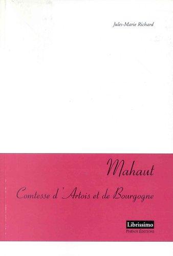 Mahaut, comtesse de l'artois et de bourgogne (1302-1329) (9782745805584) by comtesse de l'artois et de bourgogne (1302-1329) Mahaut