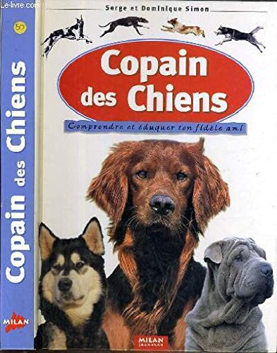 9782745900166: Copain des chiens : Comprendre et éduquer ton fidèle ami