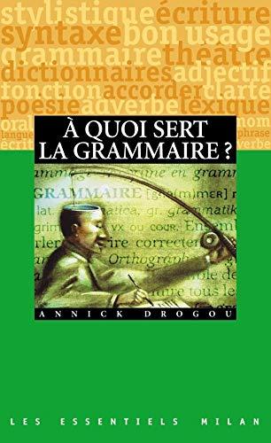 9782745900395: Les Essentiels Milan: A Quoi Sert LA Grammaire? (French Edition)