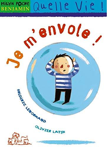 Je m'envole !: Frédéric Lenormand