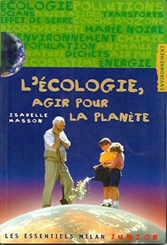 9782745901682: L'écologie, agir pour la planète