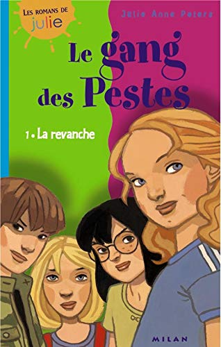 Le Gang des pestes, numéro 1: La revanche (2745901729) by Peters, Julie-Anne