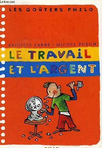 9782745901798: Le Travail et L'Argent