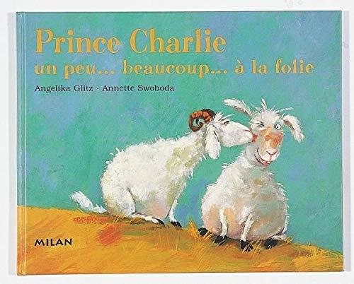 9782745902559: Prince Charlie un peu... beaucoup... à la folie