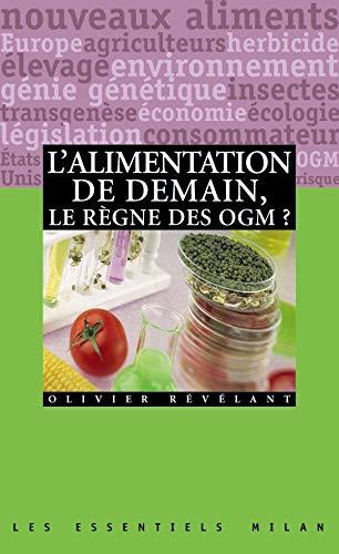 9782745902641: Les Essentiels Milan / L'alimentation De Demain, Le Regne Des OGM?