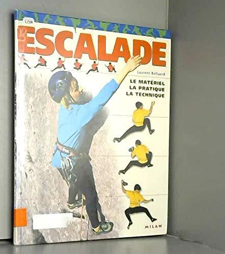 9782745903143: L'Escalade : Le Matériel - La Technique - La Pratique