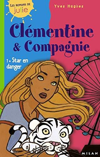 9782745904157: Cl�mentine & compagnie Tome 1 : Star en danger