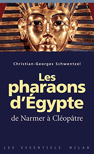 9782745904478: Les Essentiels Milan: Les Pharaons D'egypte (French Edition)