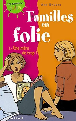 Familles en folie, tome 1: Une mère de trop ! (2745904639) by Bryant, Ann