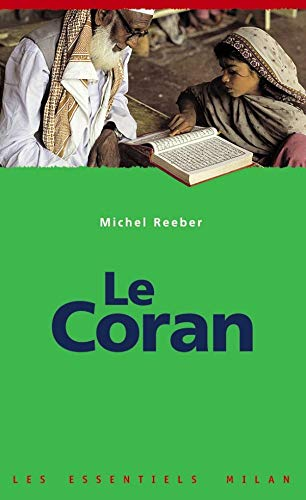 Les Essentiels Milan: Le Coran (French Edition): Michel Reeber