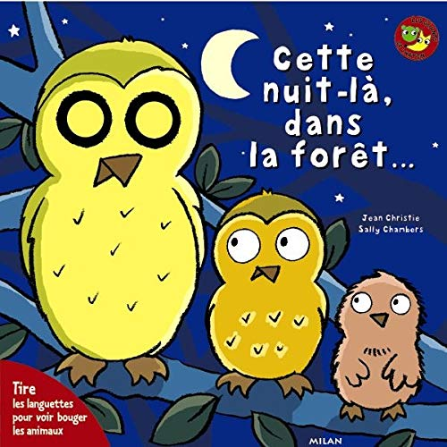 Cette nuit-là dans la forêtÂ... (9782745905482) by Jean Christie; Sally Chambers