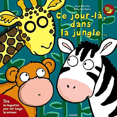 Ce jour-là, dans la jungle… (274590549X) by Jean Christie, Sally Chambers