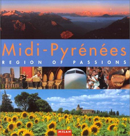 Midi-Pyr�n�es : Region Of Passions (version anglaise): ...