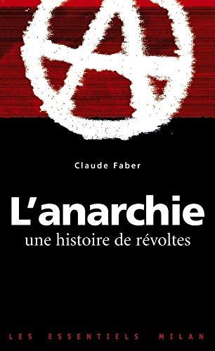 9782745905802: Les Essentiels Milan: L'Anarchie. Une Histoire De Revoltes (French Edition)