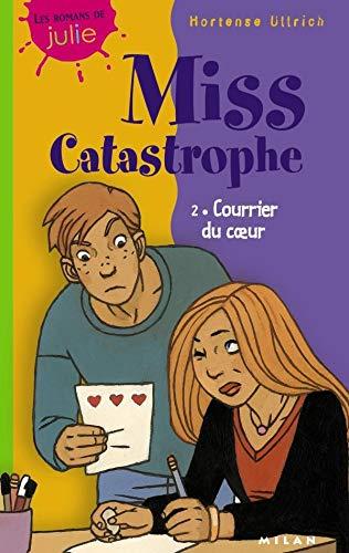 Miss catastrophe, tome 2 : Courrier du: Ullrich, Hortense