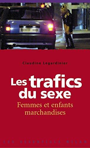 Les Trafics du sexe : Femmes et: Legardinier, Claudine