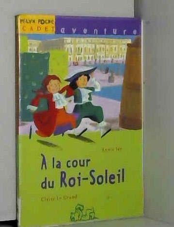 9782745907158: A la cour du Roi-Soleil