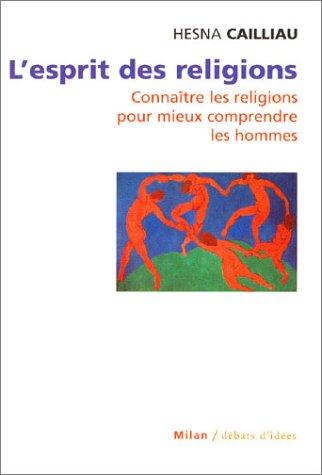 9782745908094: L'esprit des religions : Connaître les religions pour mieux comprendre les hommes