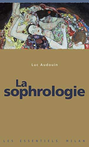 9782745908490: La sophrologie (Les Essentiels Milan)