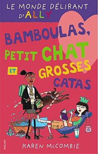 9782745908605: Le Monde délirant d'Ally, tome 7 : Bamboulas, petit chat et grosses catas