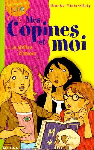 9782745908971: Mes copines et moi, tome 2 : Philtre d'amour