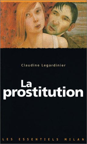 la prostitution: Legardinier, Claudine