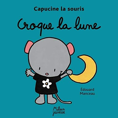 Croque la lune: Manceau, Edouard