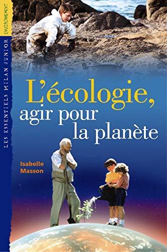 9782745910868: L'Ecologie, agir pour la planète