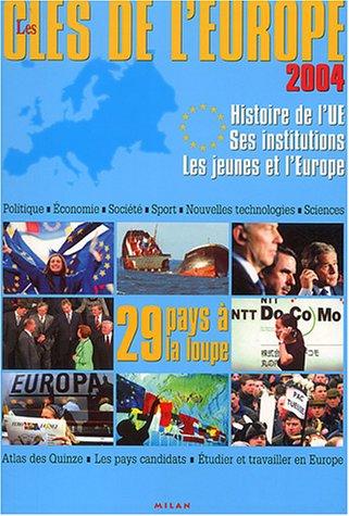 9782745911384: Les clés de l'Europe 2004 : Histoire de L'Union Européenne - Ses institutions - Les Jeunes et l'Europe