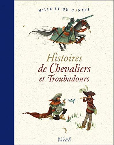 9782745911391: Histoires de chevaliers et troubadours