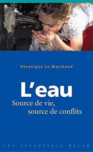 9782745911797: L'Eau : Source de vie, source de conflits