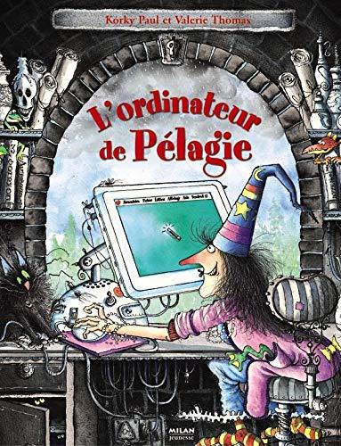 9782745913227: L'ordinateur de Pélagie (French Edition)