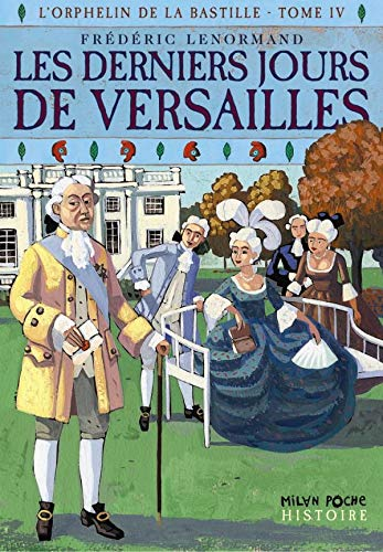 L'orphelin de la Bastille, Tome 4 (French: Frédéric Lenormand
