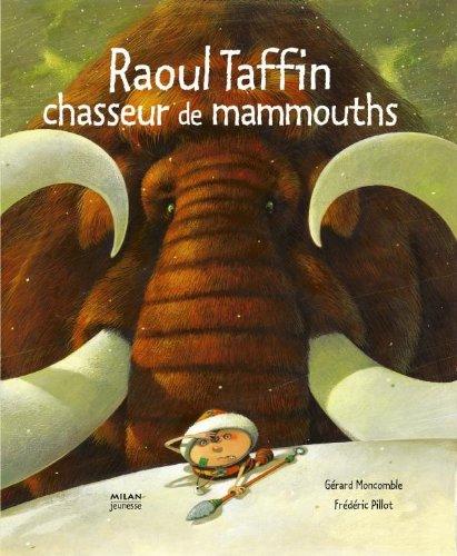 9782745914002: Raoul Taffin chasseur de mammouths