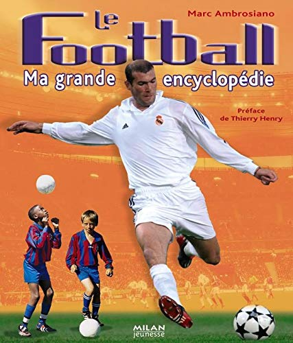 9782745915108: Le Football : Ma grande encyclopédie