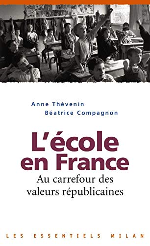 L'ECOLE EN FRANCE ; AU CARREFOUR DES VALEURS REPUBLICAINES