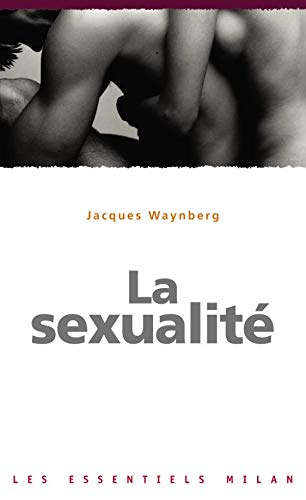 9782745917645: Les Essentiels Milan: LA Sexualite (French Edition)