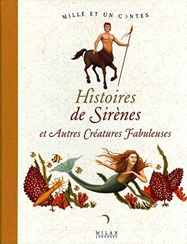 9782745917676: Histoires de Sirènes et Autres Créatures Fabuleuses