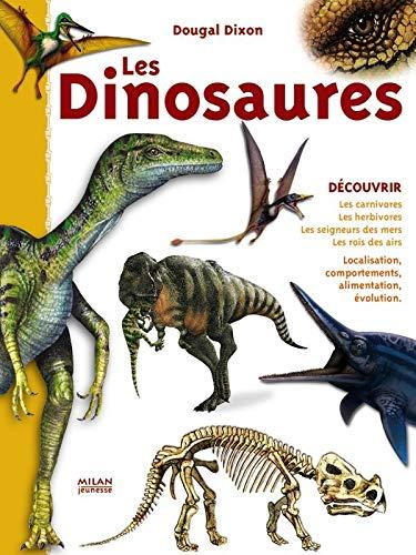 9782745918970: Les Dinosaures : Les carnivores, les herbivores, les seigneurs des mers, les rois des airs