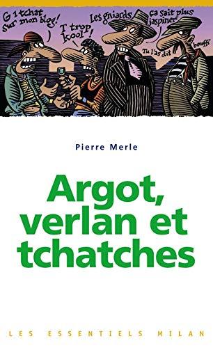 9782745920843: Les Essentiels Milan: Argot, Verlan ET Tchatches (French Edition)