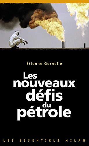 Les nouveaux défis du pétrole: Etienne Gernelle