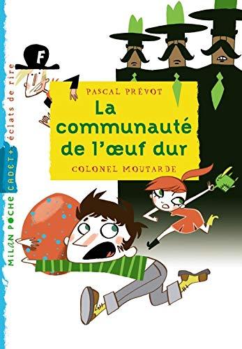 La communauté de l'oeuf dur (Milan poche: Pascal Prévot