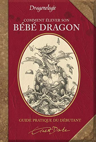 Comment élever son bébé dragon: Guide pratique (2745922017) by [???]