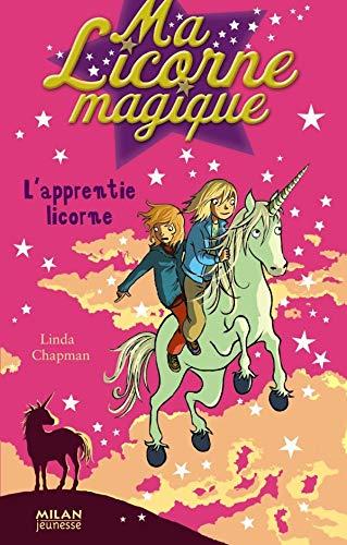 9782745922182: Ma Licorne magique, Tome 12 : L'apprentie licorne